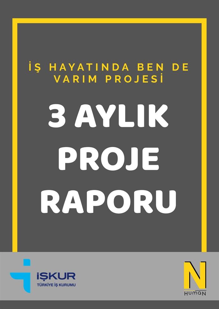 """""""İş Hayatında Ben De Varım"""" Projemizin 2. 3 Aylık Raporu"""